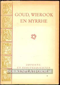 Goud, wierook en myrrhe