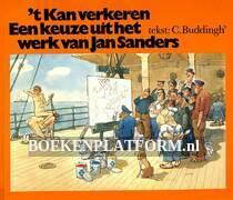 't Kan verkeren, een keuze uit het werk van Jan sanders