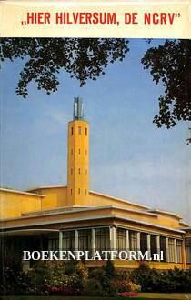 Hier Hilversum, de NCRV