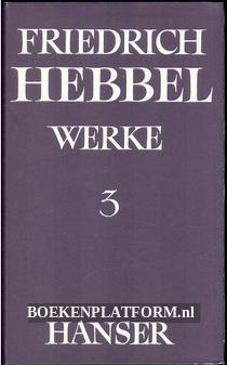 Friedrich Hebbel Werke 3