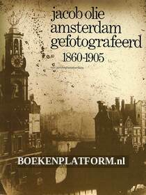 Jacob Olie, Amsterdam gefotografeerd 1860-1905