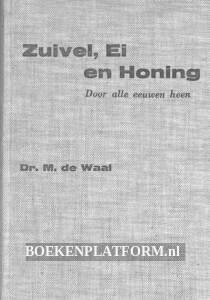Zuivel, Ei en Honing