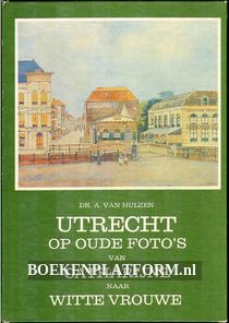 Utrecht op oude fotos