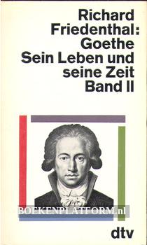 Goethe sein Leben und seine Zeit II