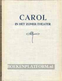 Carol in het zomer-theater