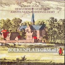 400 jaar hervormde gemeente Amstelveen