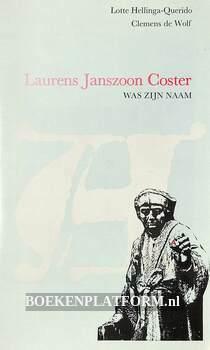 Laurens Janszoon Coster was zijn naam