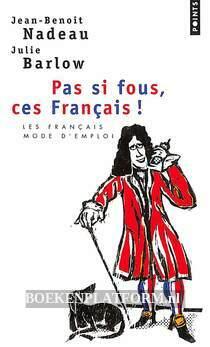 Pas si fous, ces Francais!