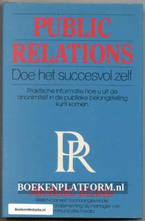 Public Relations doe het succesvol zelf