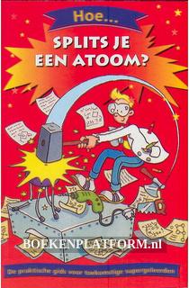 Hoe splits je een atoom?