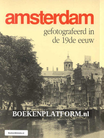 Amsterdam gefotografeerd in de 19de eeuw