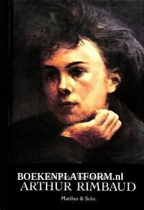 Das Leben des Arthur Rimbaud