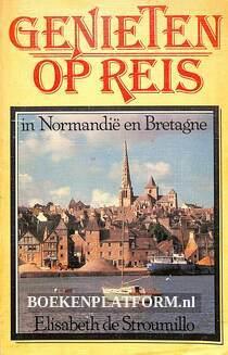 Genieten op reis in Normandië en Bretagne