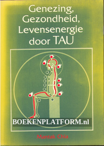 Genezing, Gezondheid, Levensenergie door TAU