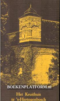 Het Kruithuis te 's-Hertogenbosch