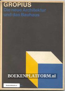 Gropius Die neue Architektur und das Bauhaus