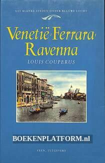 Venetië, Ferrara, Ravenna