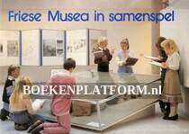 Friese Musea in samenspel