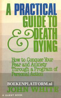 A Practical Guide to Death Dying