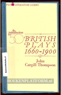 An introduction to 50 British Plays 1660-1900