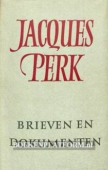 Jacques Perk, brieven en dokumenten