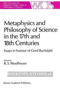 Metaphysics and Philosophy of Science in the 17th and 18th Centuries