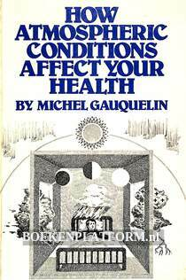 How Atmospheric Conditions Affect Your Health