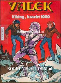Yalek, Viking, kracht 1000