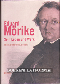 Eduard Mörike Sein Leben und Werk