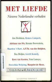Met liefde, nieuwe Nederlandse verhalen