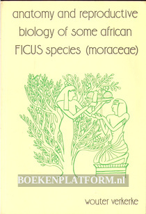 Anatomy and Reproductive Biology of some African Ficus Species