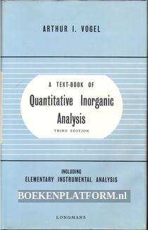 A textbook of Quantitative Inorganic Analysis