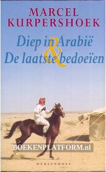Diep in Arabië & De laatste bedoeien