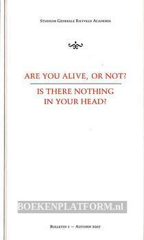 Are you alive, or not?