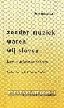 Zonder muziek waren wij slaven