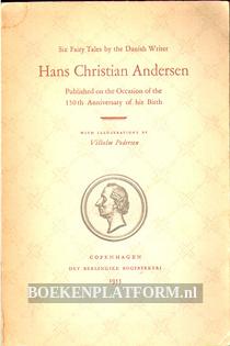 Six Fairy Tales by the Danish Writer Hans Christiaan Andersen