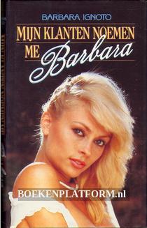 Mijn klanten noemen me Barbara