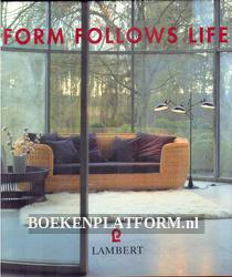 Form follows Life