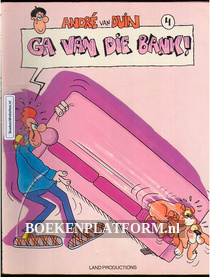 Andre van Duin, Ga van die Bank!