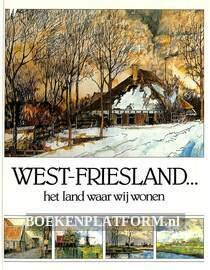 West-Friesland...het land waar wij wonen