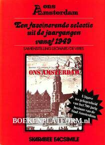 Ons Amsterdam Een selectie uit de jaargangen vanaf 1949