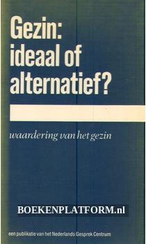 Gezin: ideaal of alternatief?