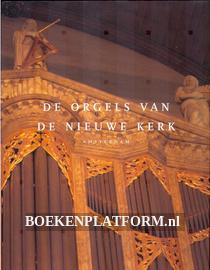 De orgels van de Nieuwe Kerk Amsterdam