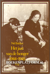 Het jaar van de honger 1944 / 1945
