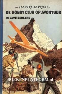 De hobby club op avontuur in Zwitserland