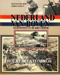 Nederland van boven, luchtfoto's uit de jaren dertig