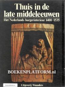 Thuis in de late Middeleeuwen