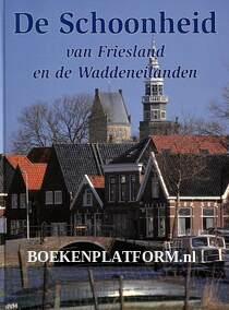 De schoonheid van Friesland en de Waddeneilanden