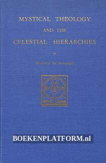 Mystical Theology and the Celestrial Hierarches