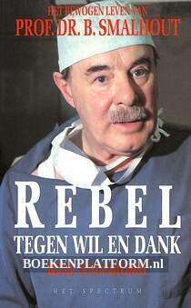 Rebel tegen wil en dank